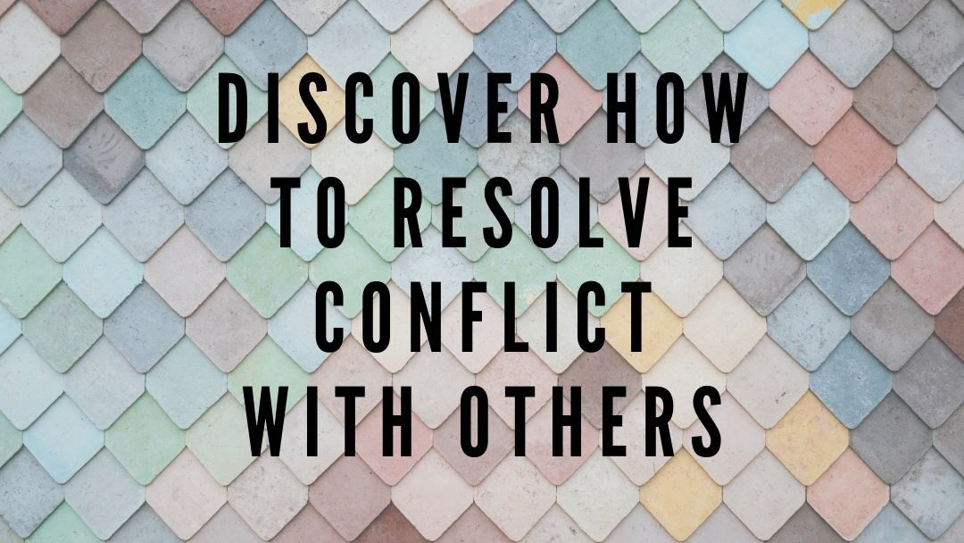 How You Can Manage Conflict In Your Life as You Live Full Out