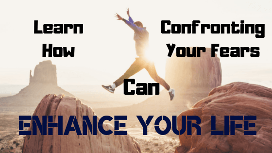 How Facing Your Fears Can Put You on the Path to Living Full Out