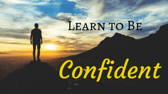 Learn to be confident