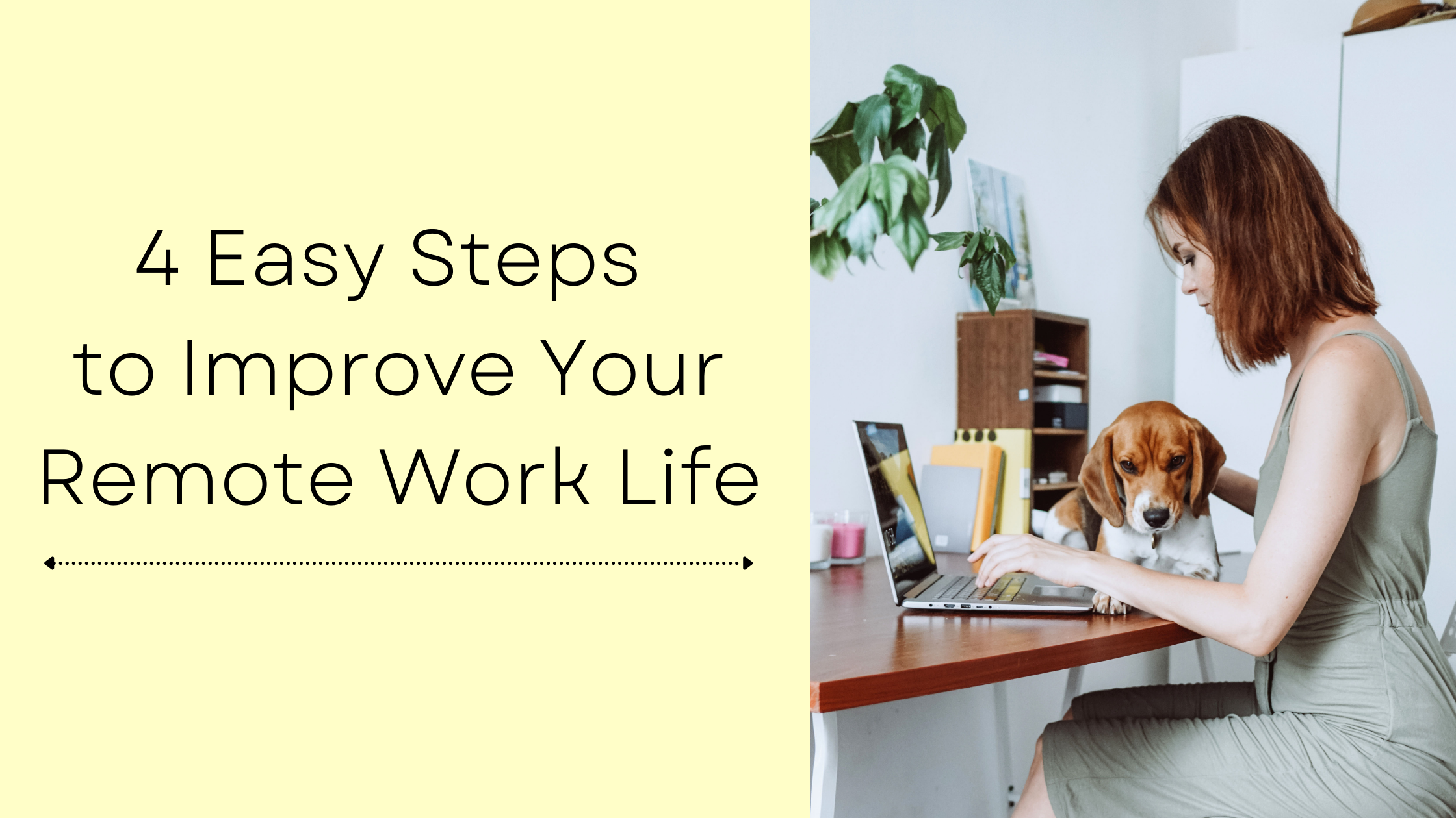 4 Easy Steps to Improve Your Remote Work Life