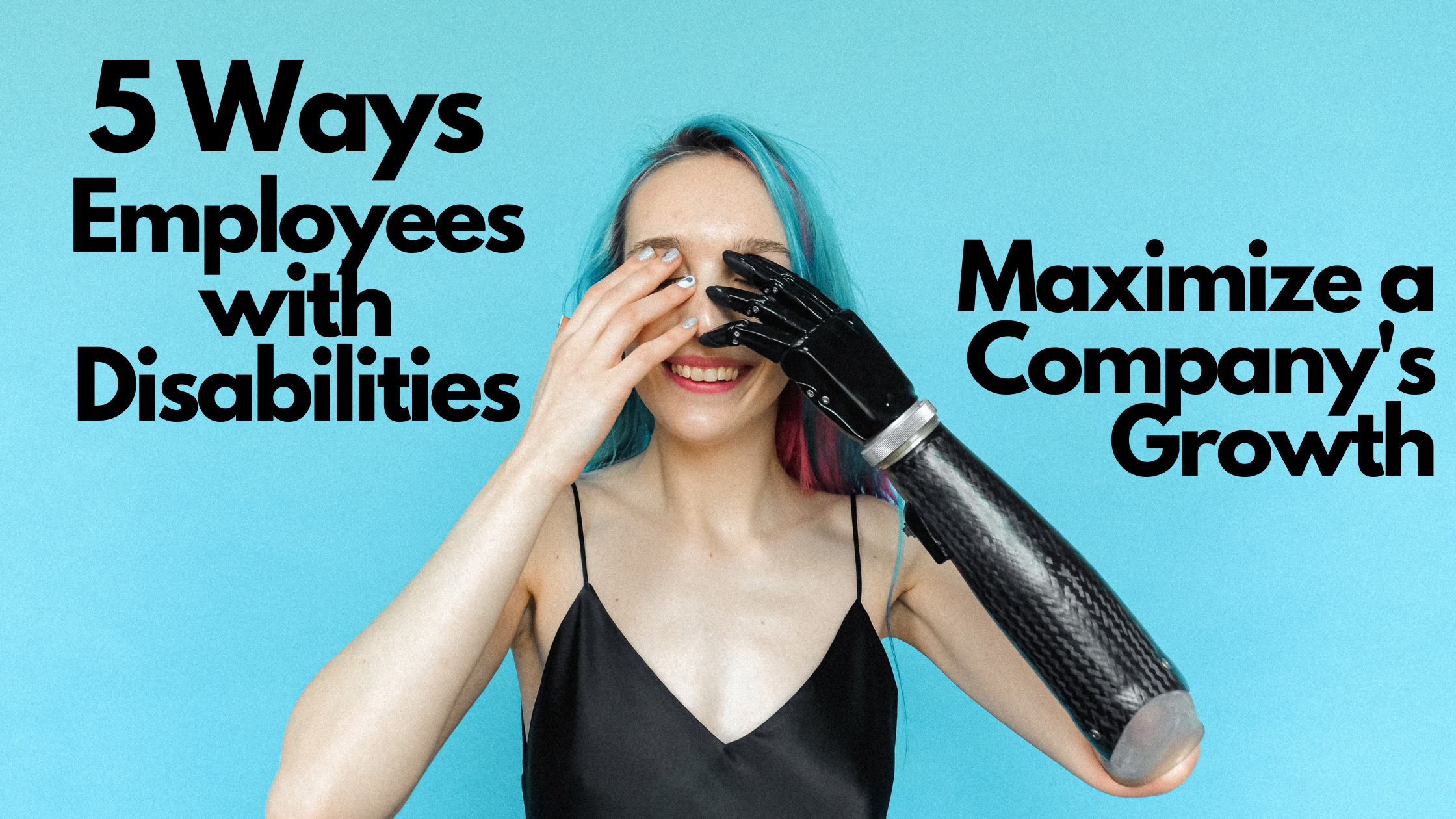 5 Ways Employees with Disabilities Maximize a Company's Growth